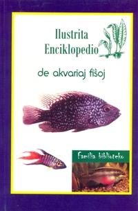 Ilustrita enciklopedio de akvariaj fisxoj